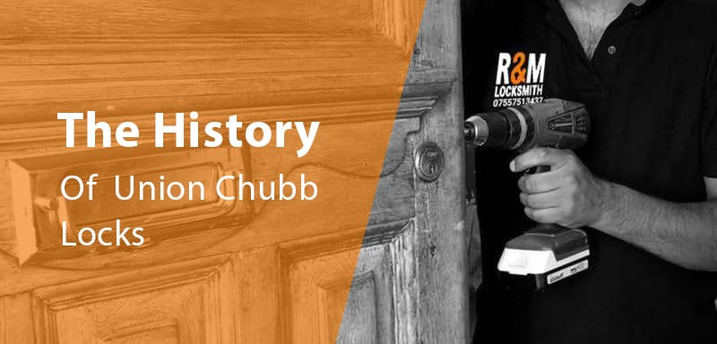 History of Union Chubb Locks