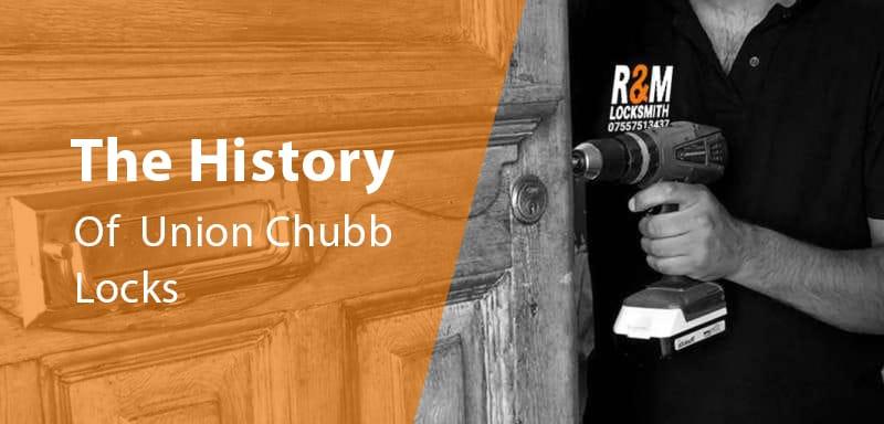 History of Union Chubb Locks - R&M Locksmith East London
