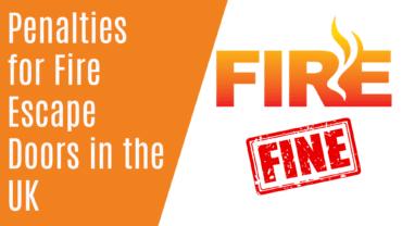 Penalties for Fire Escape Doors in the UK